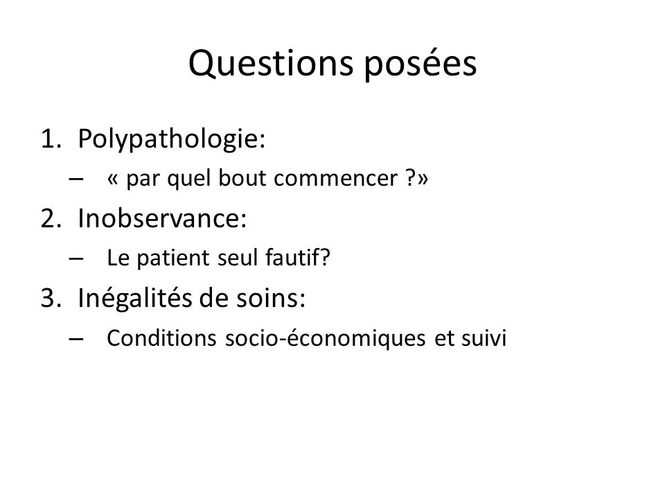 Questions posées Polypathologie: Inobservance: Inégalités de soins: