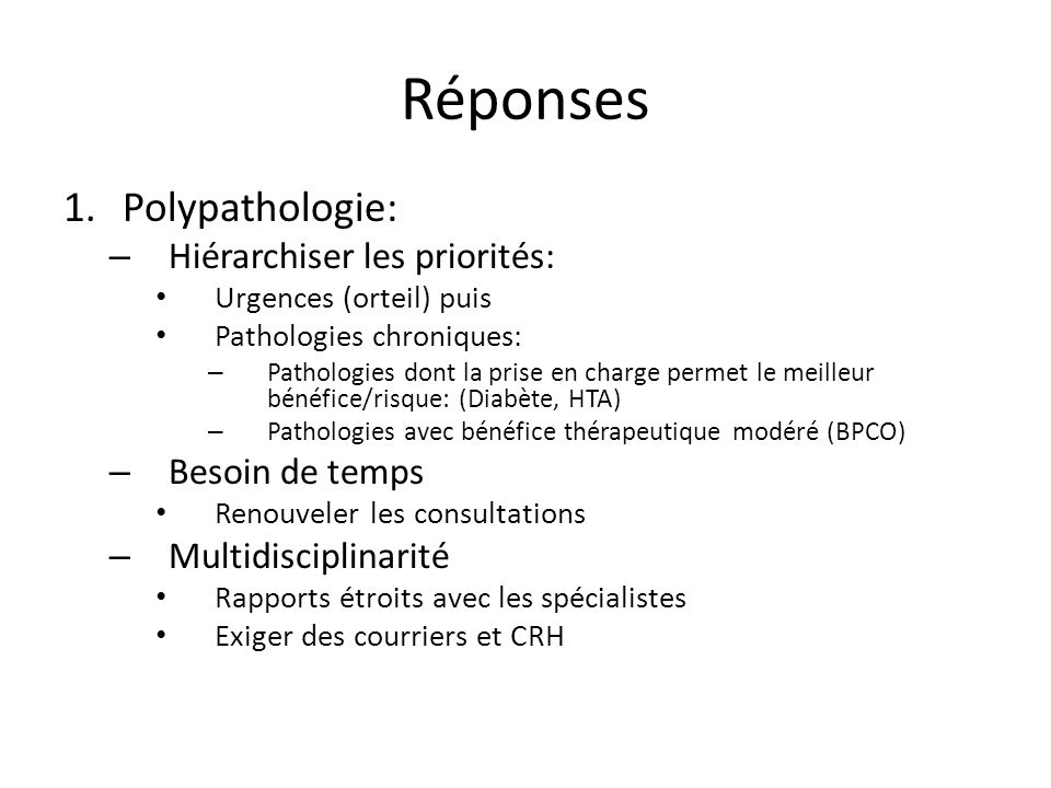 Réponses Polypathologie: Hiérarchiser les priorités: Besoin de temps