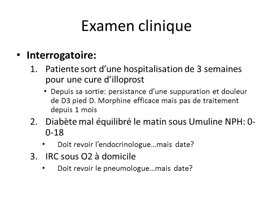 Examen clinique Interrogatoire: