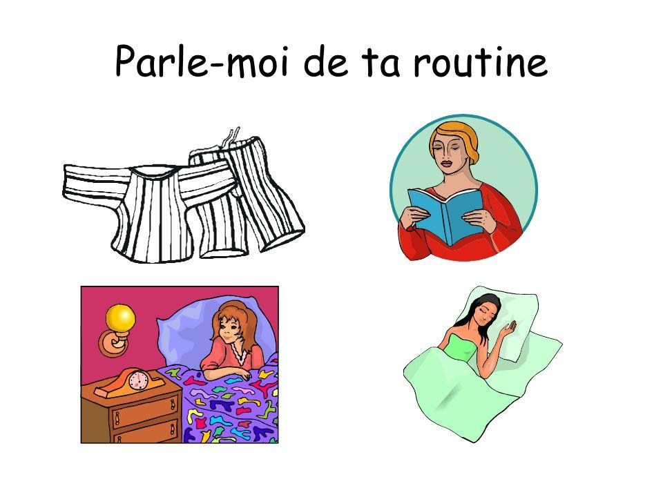Parle-moi de ta routine