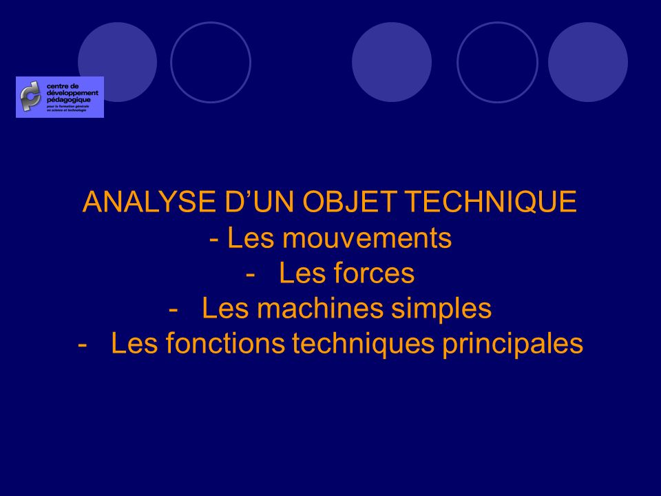ANALYSE D'UN OBJET TECHNIQUE - Les mouvements Les forces