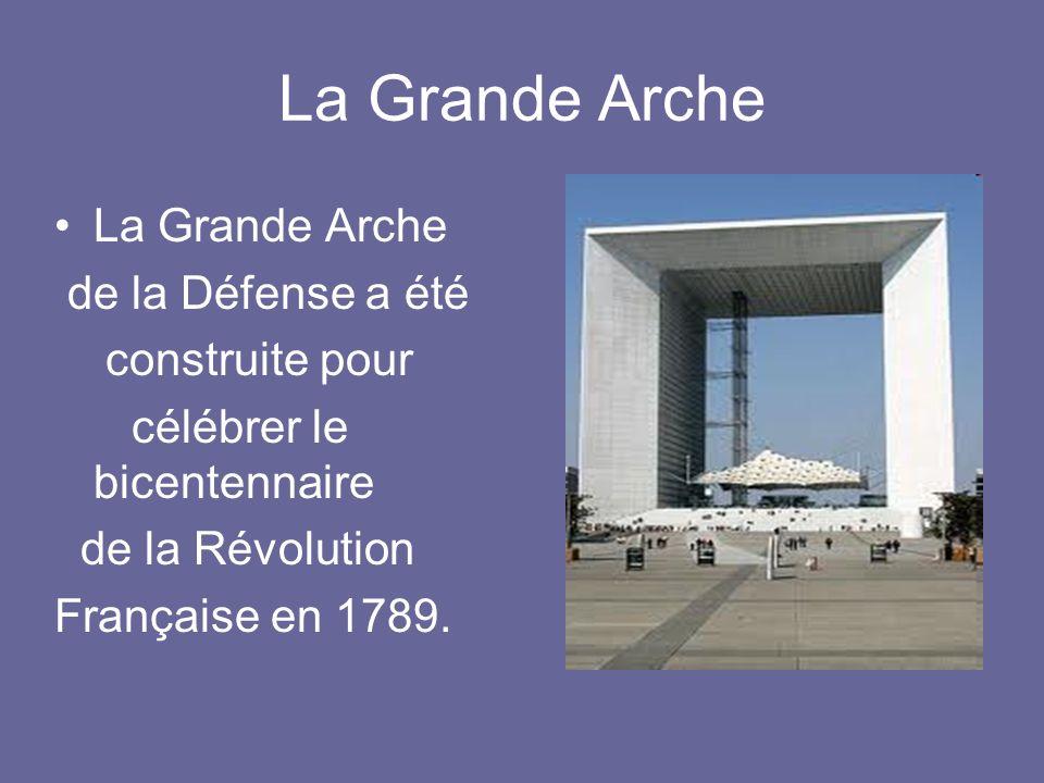La Grande Arche La Grande Arche de la Défense a été construite pour