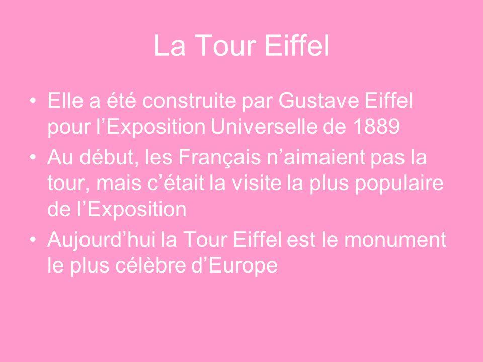 La Tour Eiffel Elle a été construite par Gustave Eiffel pour l'Exposition Universelle de 1889.