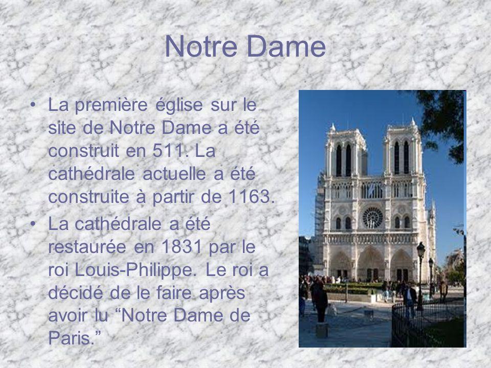 Notre Dame La première église sur le site de Notre Dame a été construit en 511. La cathédrale actuelle a été construite à partir de 1163.