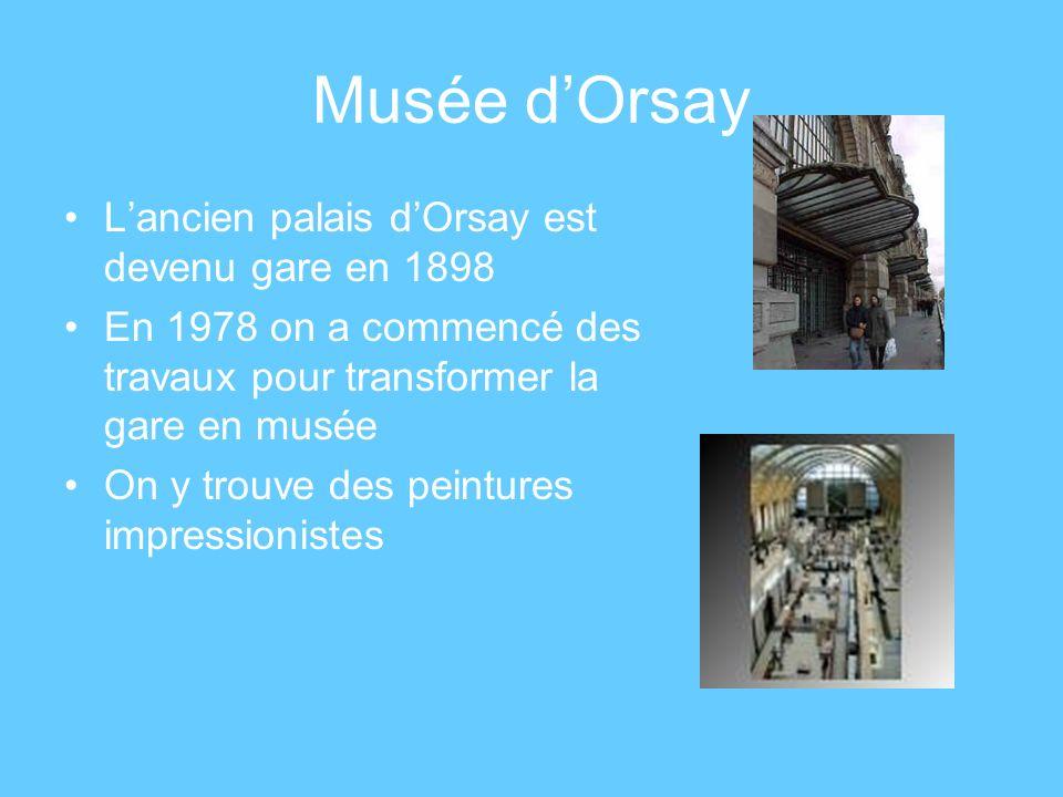 Musée d'Orsay L'ancien palais d'Orsay est devenu gare en 1898