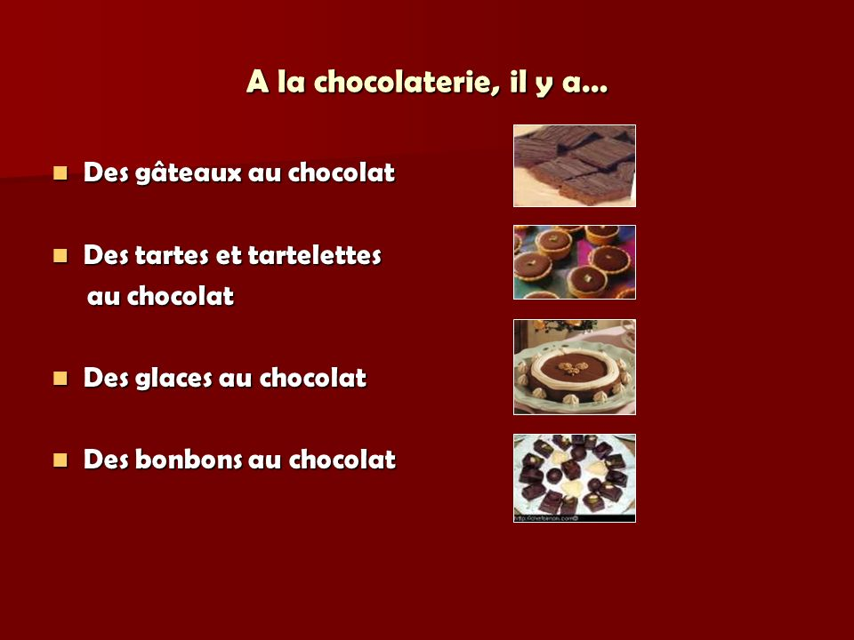 A la chocolaterie, il y a…