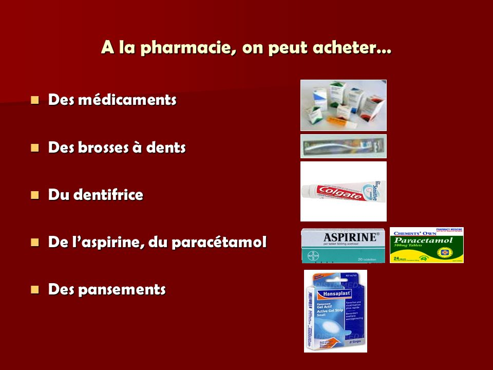 A la pharmacie, on peut acheter…