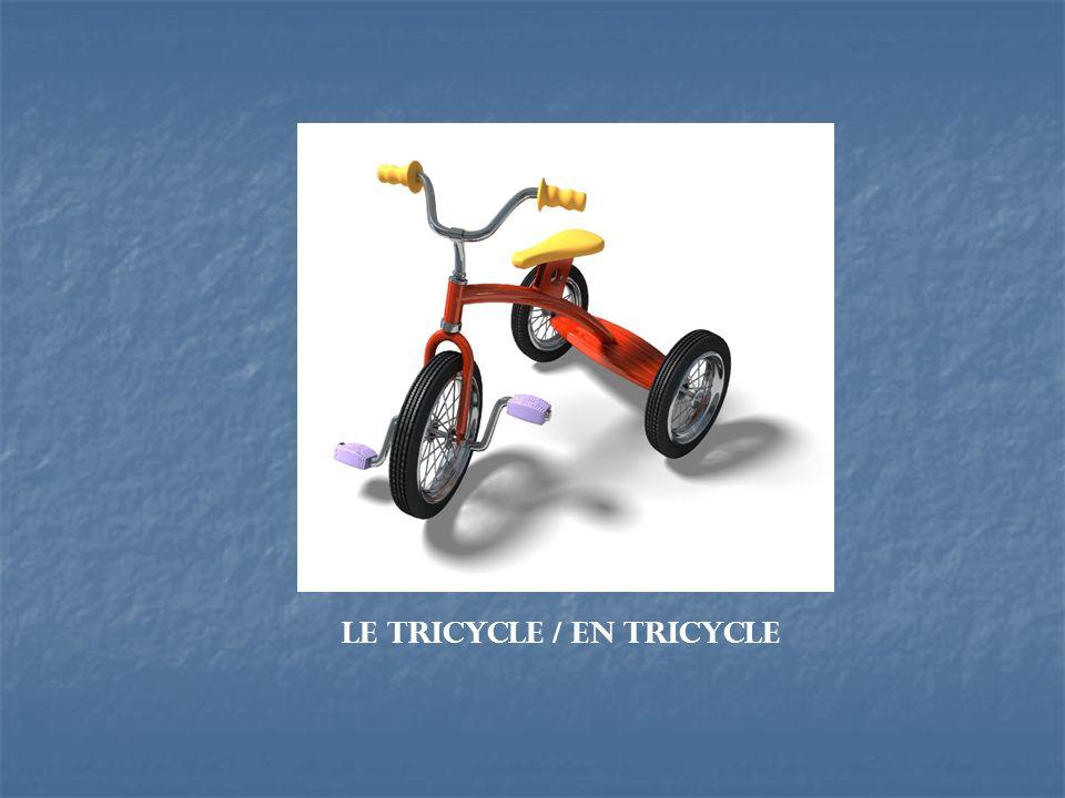 Le tricycle / en tricycle