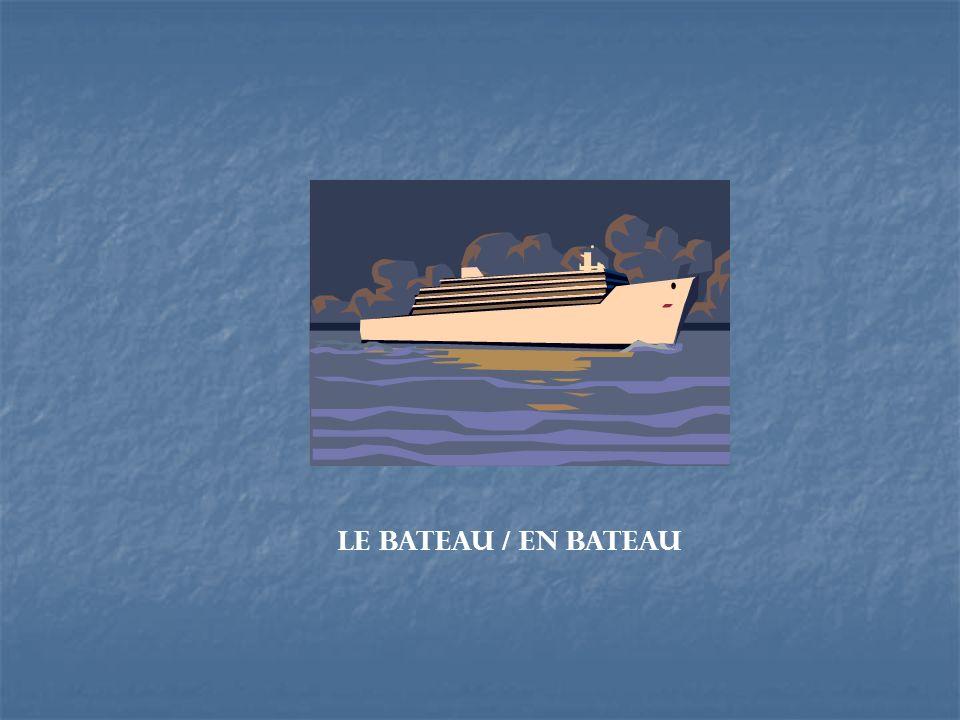 Le bateau / en bateau