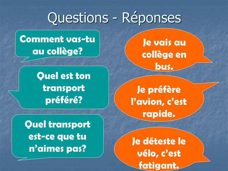 Questions - Réponses Comment vas-tu au collège