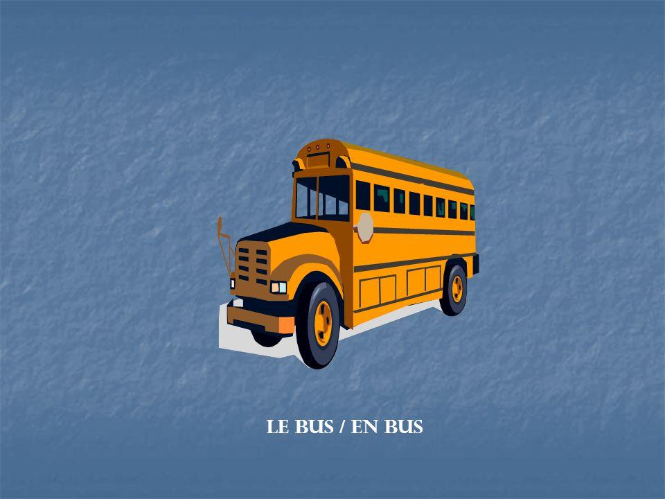 Le bus / en bus