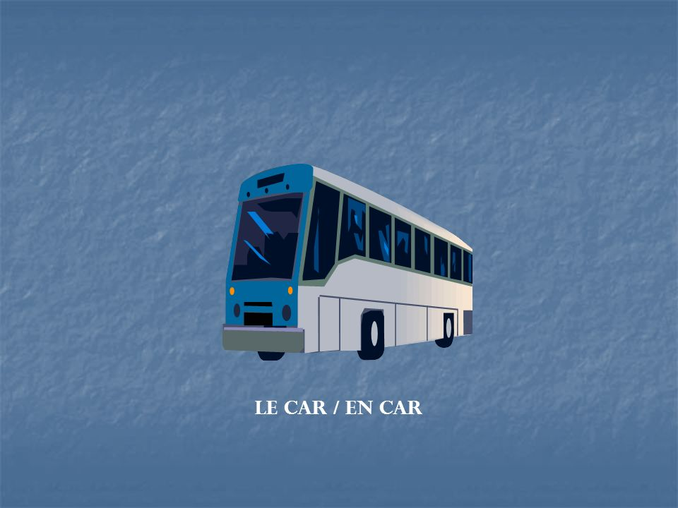 Le car / en car