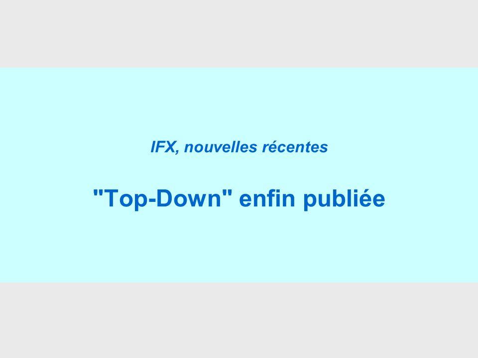 IFX, nouvelles récentes Top-Down enfin publiée