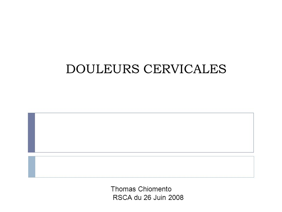 DOULEURS CERVICALES Thomas Chiomento RSCA du 26 Juin 2008
