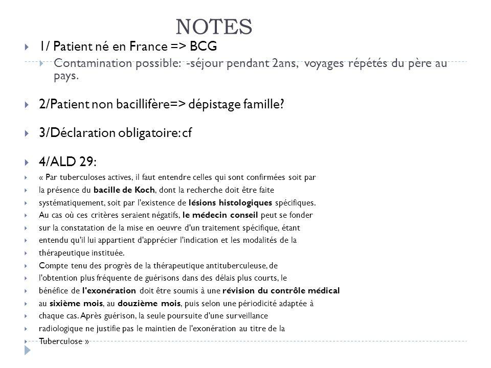 NOTES 1/ Patient né en France => BCG