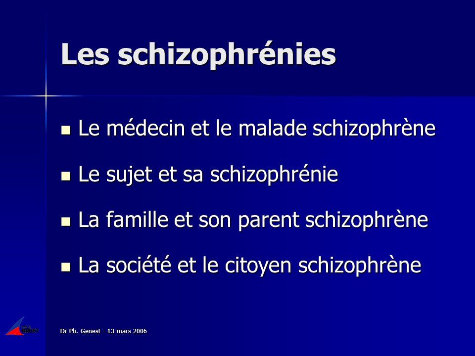Les schizophrénies Le médecin et le malade schizophrène