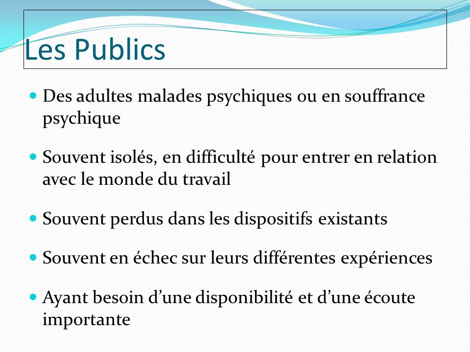 Les Publics Des adultes malades psychiques ou en souffrance psychique