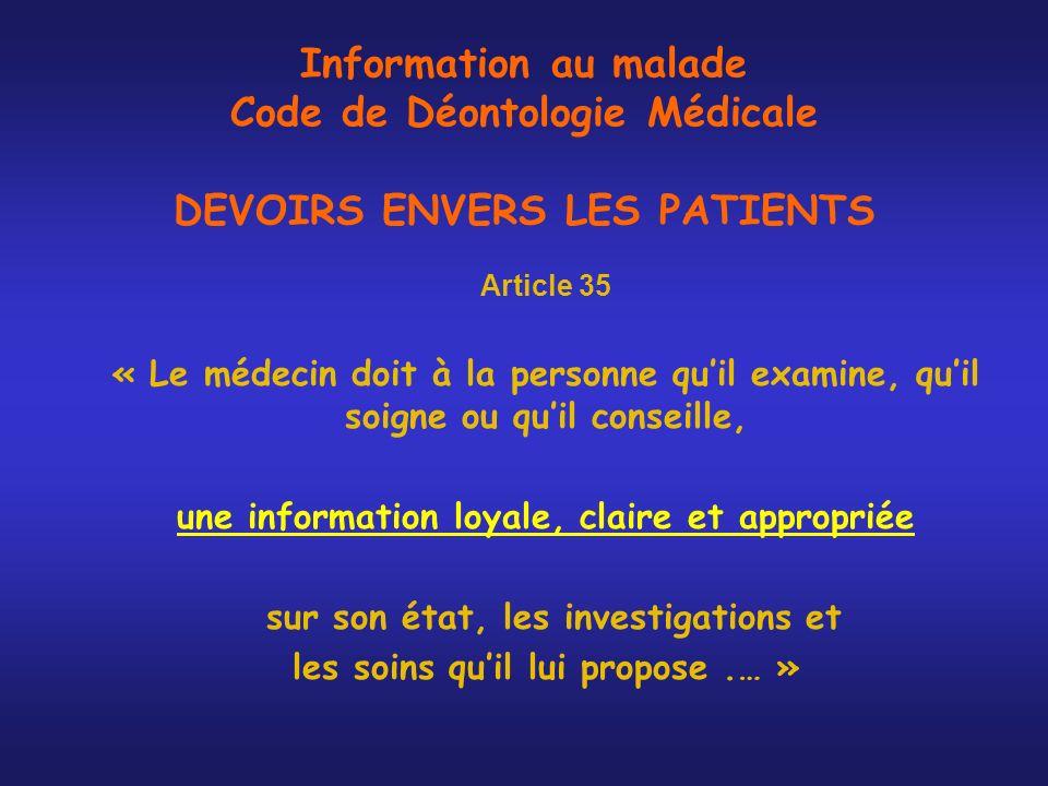 Information au malade Code de Déontologie Médicale DEVOIRS ENVERS LES PATIENTS