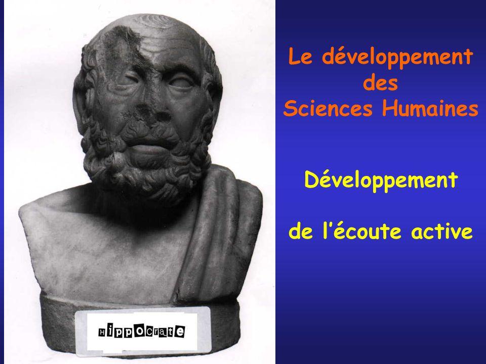 Le développement des Sciences Humaines Développement de l'écoute active