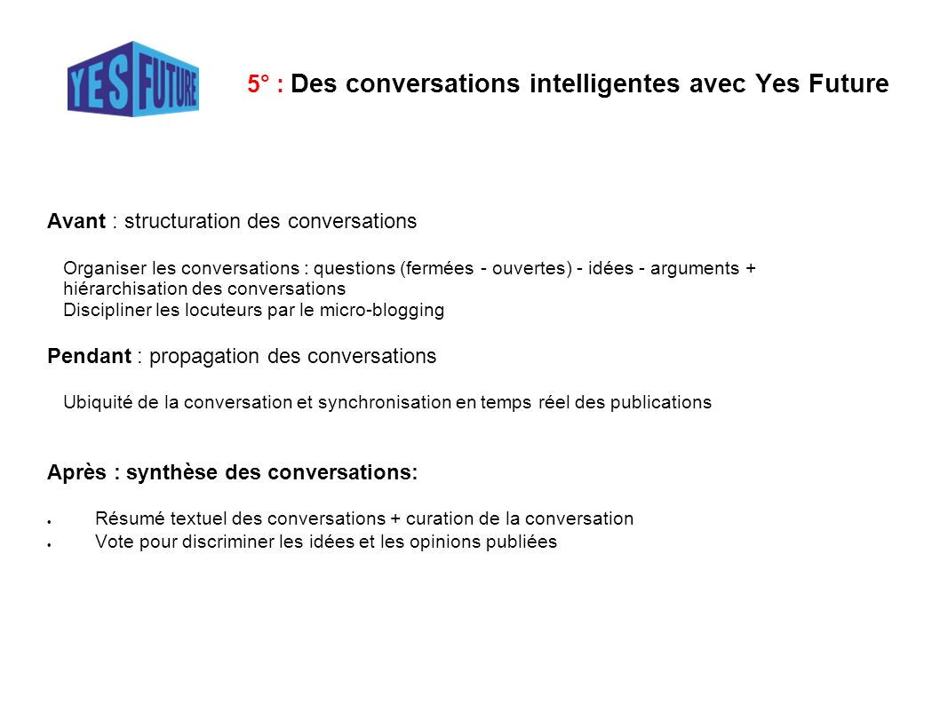 5° : Des conversations intelligentes avec Yes Future