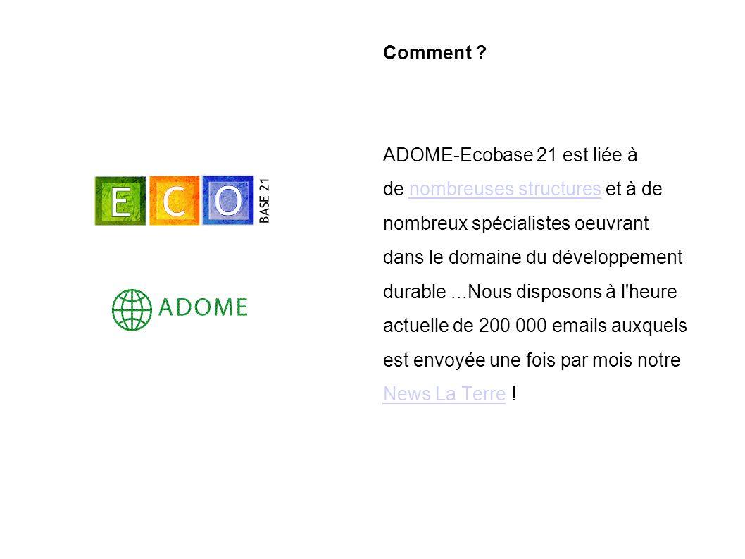 Comment ADOME-Ecobase 21 est liée à. de nombreuses structures et à de. nombreux spécialistes oeuvrant.