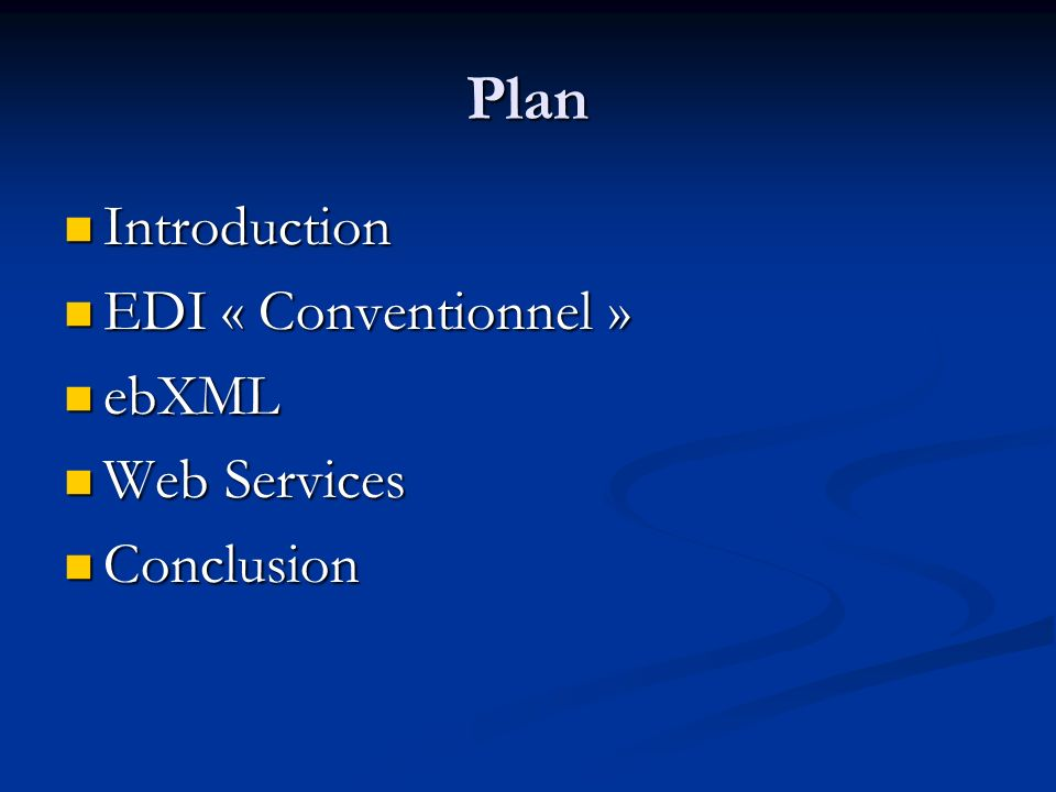 Plan Introduction EDI « Conventionnel » ebXML Web Services Conclusion