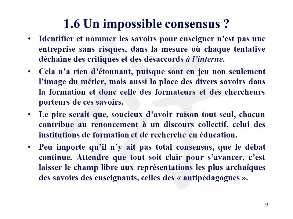 1.6 Un impossible consensus