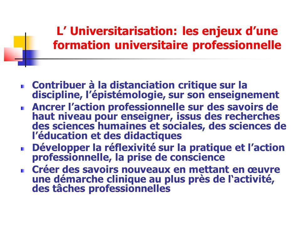 L' Universitarisation: les enjeux d'une formation universitaire professionnelle