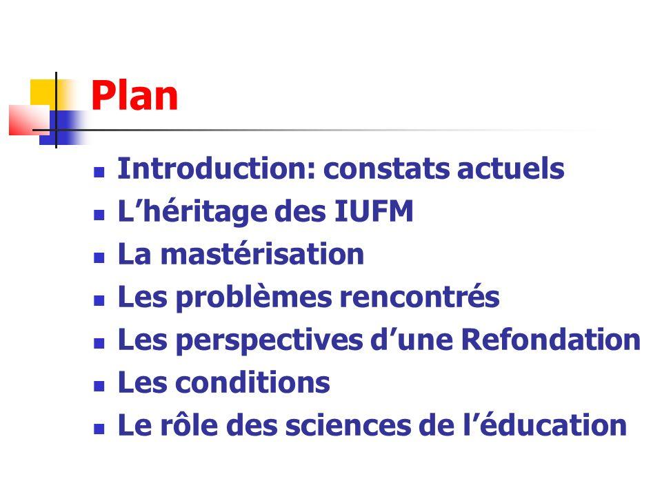 Plan Introduction: constats actuels L'héritage des IUFM