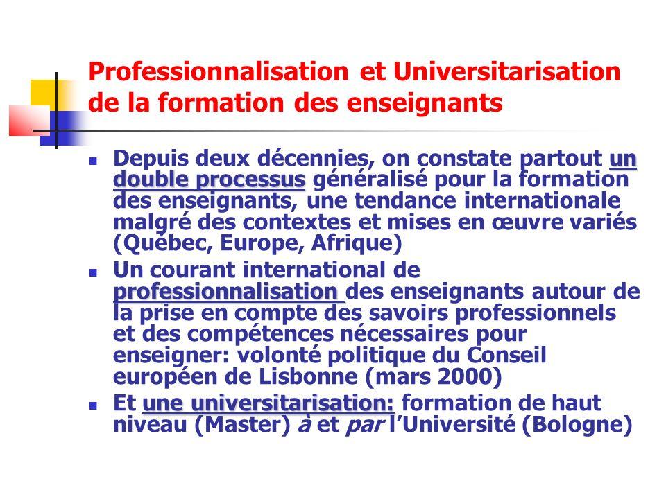 Professionnalisation et Universitarisation de la formation des enseignants