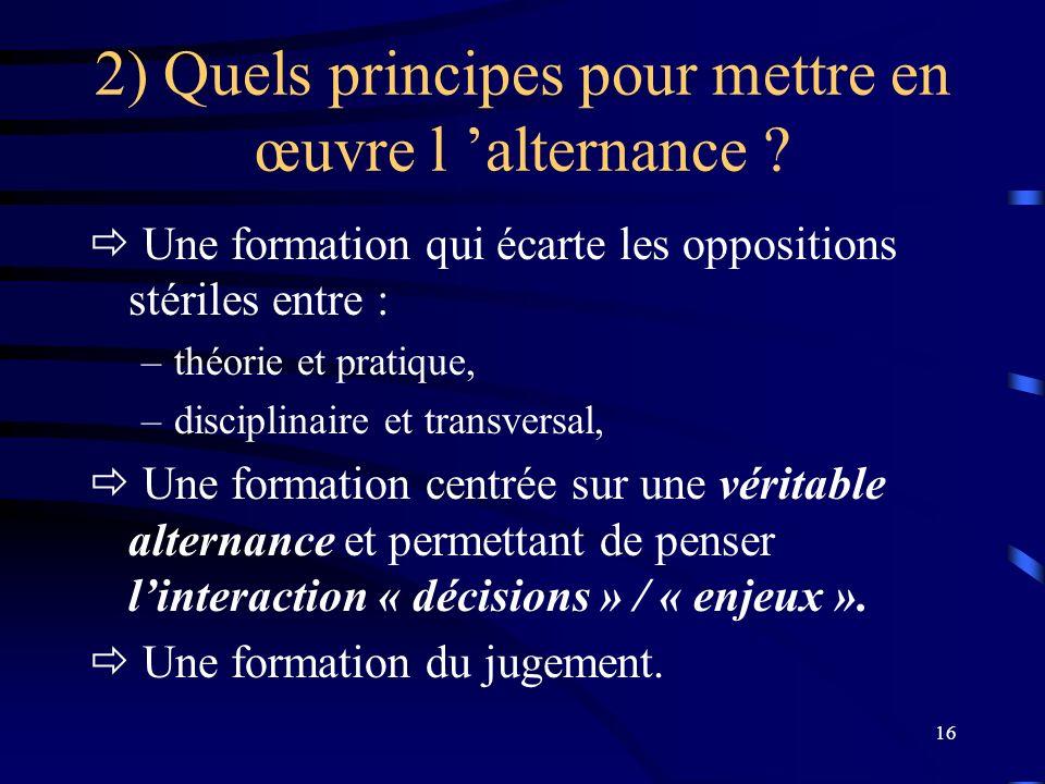 2) Quels principes pour mettre en œuvre l 'alternance