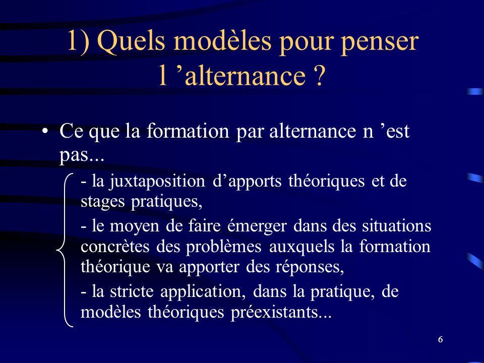 1) Quels modèles pour penser l 'alternance