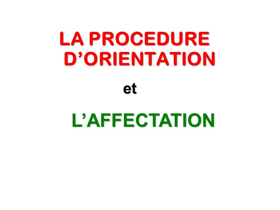 LA PROCEDURE D'ORIENTATION