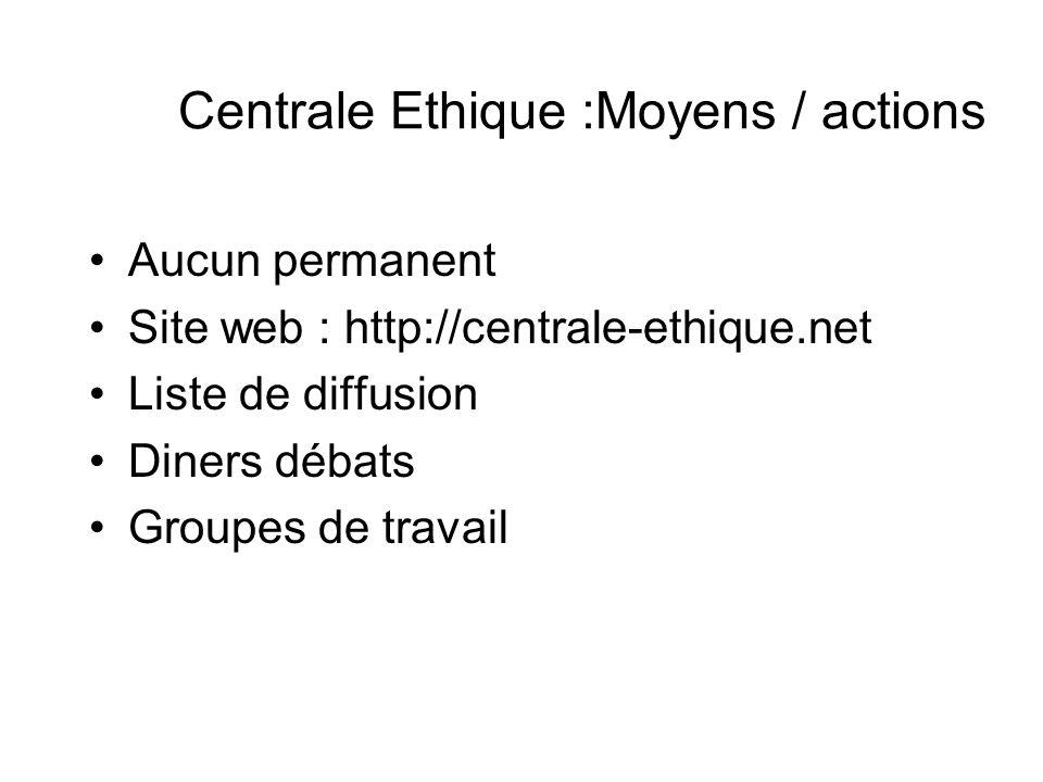 Centrale Ethique :Moyens / actions