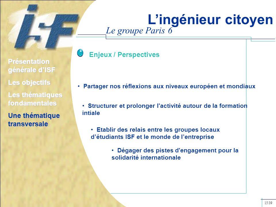 L'ingénieur citoyen Le groupe Paris 6 Enjeux / Perspectives