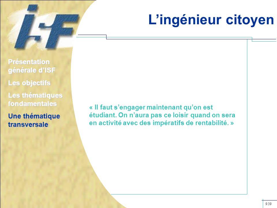 L'ingénieur citoyen Présentation générale d'ISF Les objectifs
