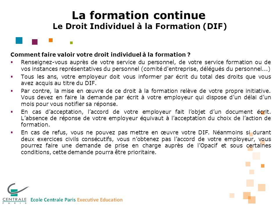 La formation continue Le Droit Individuel à la Formation (DIF)
