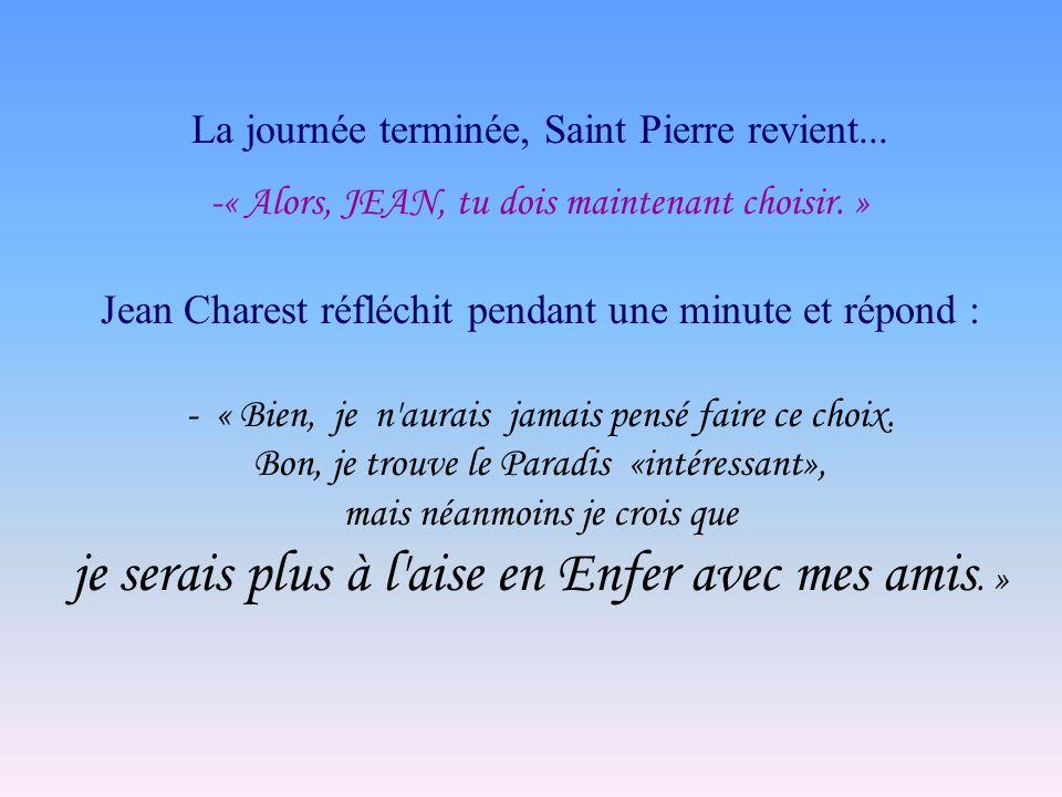 La journée terminée, Saint Pierre revient...