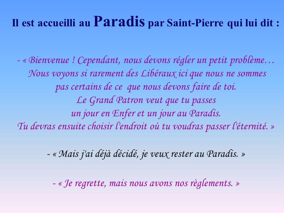 Il est accueilli au Paradis par Saint-Pierre qui lui dit :