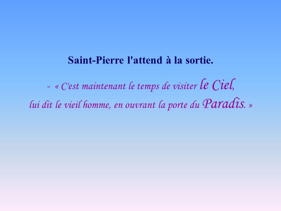 Saint-Pierre l attend à la sortie.