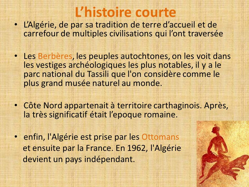 L'histoire courte L'Algérie, de par sa tradition de terre d'accueil et de carrefour de multiples civilisations qui l'ont traversée.