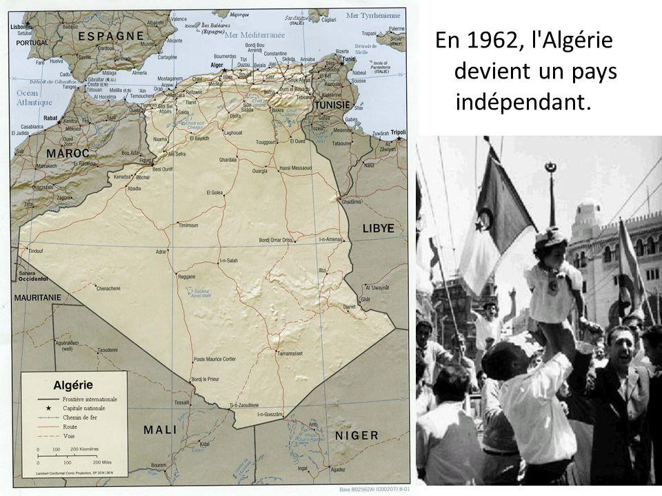En 1962, l Algérie devient un pays indépendant.