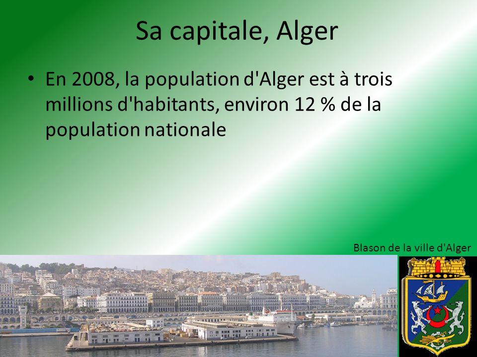 Sa capitale, Alger En 2008, la population d Alger est à trois millions d habitants, environ 12 % de la population nationale.