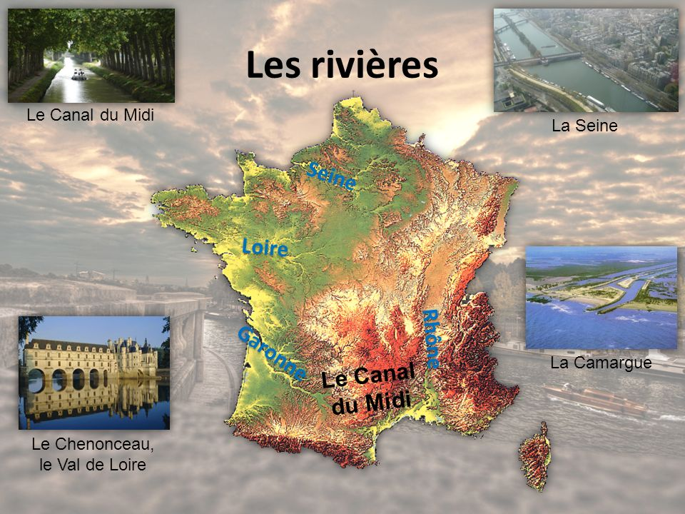 Les rivières Seine Loire Rhône Garonne Le Canal du Midi