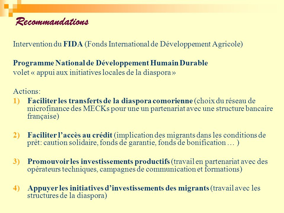 Recommandations Intervention du FIDA (Fonds International de Développement Agricole) Programme National de Développement Humain Durable.