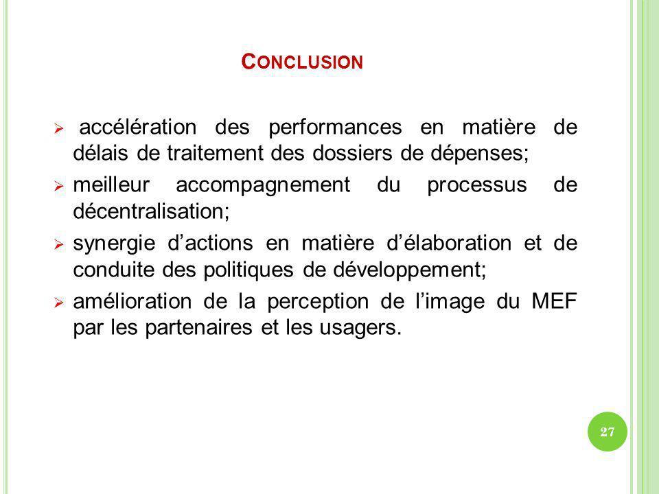 Conclusion accélération des performances en matière de délais de traitement des dossiers de dépenses;