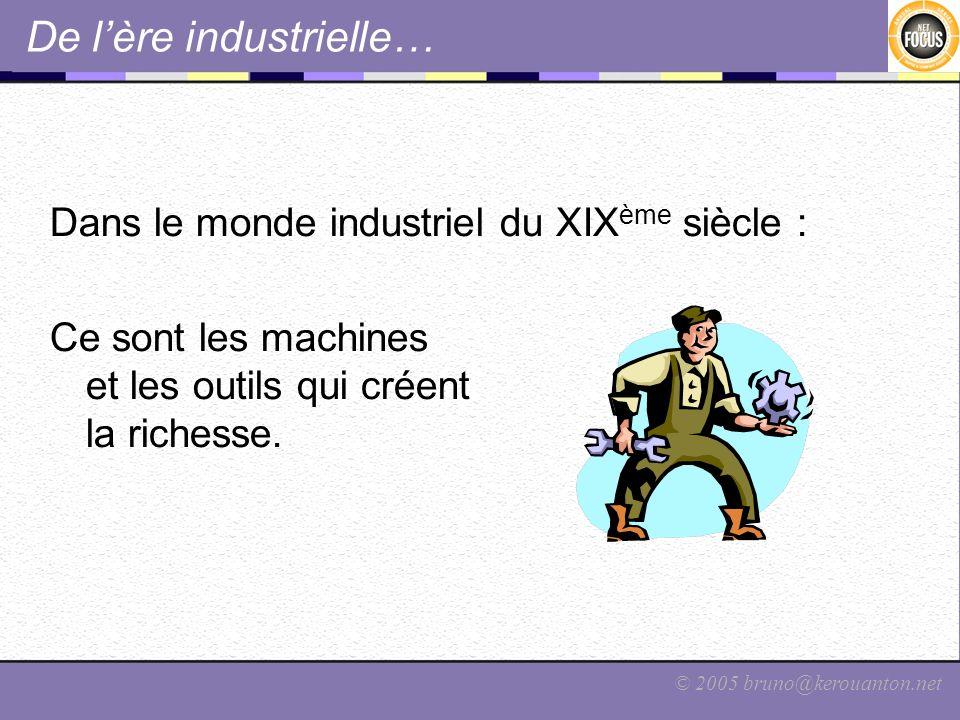 De l'ère industrielle…