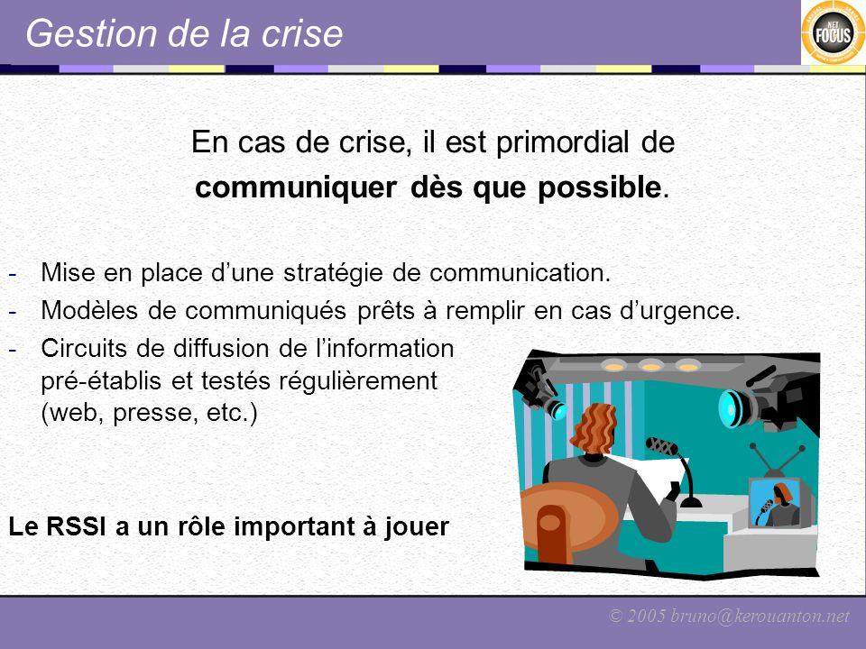 Gestion de la crise En cas de crise, il est primordial de