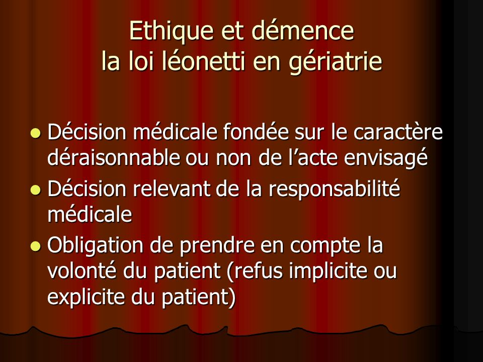 Ethique et démence la loi léonetti en gériatrie