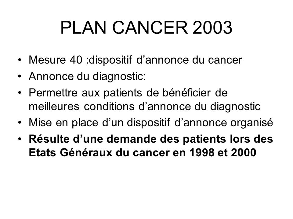 PLAN CANCER 2003 Mesure 40 :dispositif d'annonce du cancer